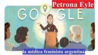 Petrona Eyle es la nueva cara del doodle de Google de hoy: te contamos quién es