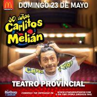 """El Teatro Provincial presenta: """"Carlitos Melian– 30 Años"""""""